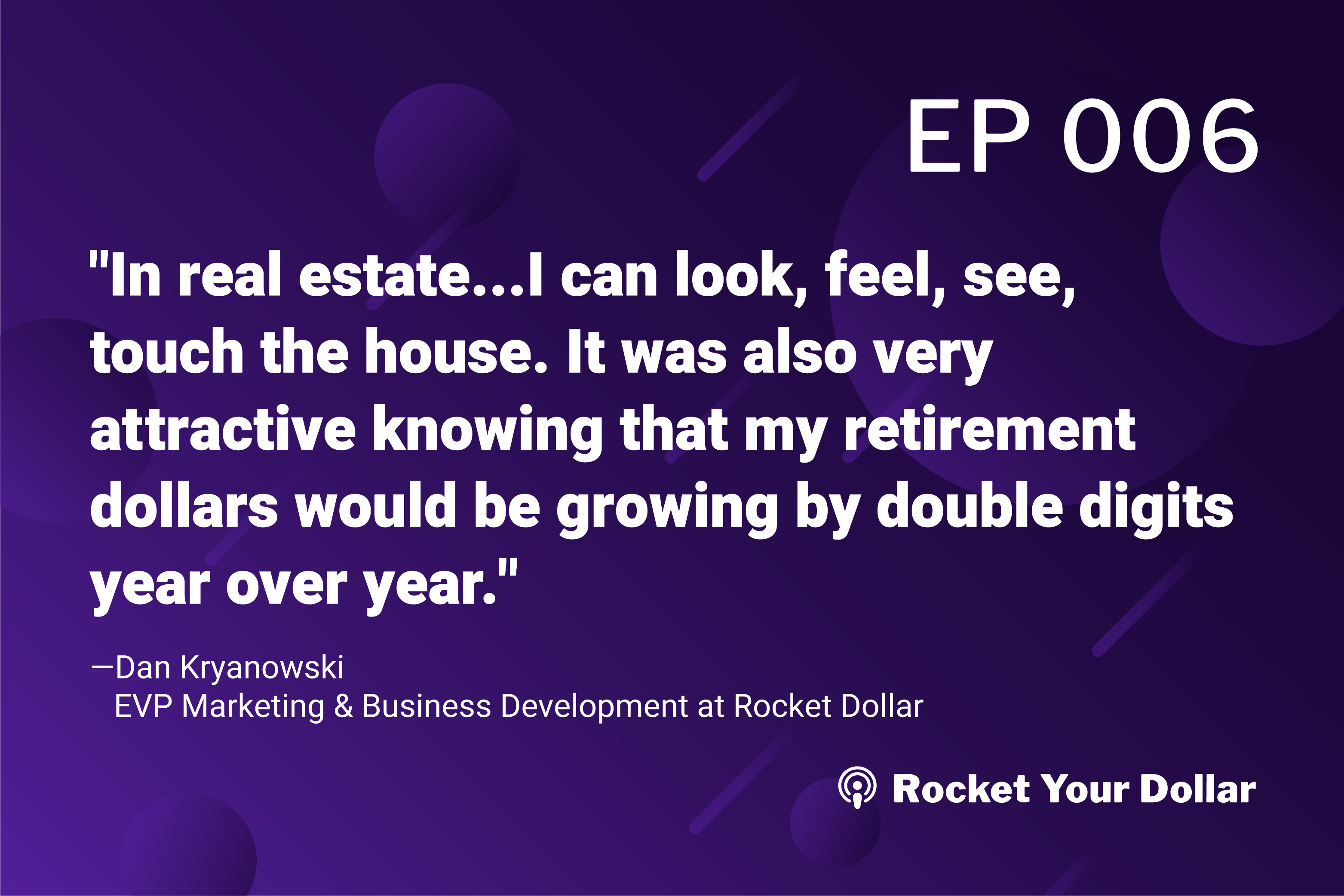 Rocket Your Dollar Ep. 6: Real Estate Investing with Dan Kryzanowski