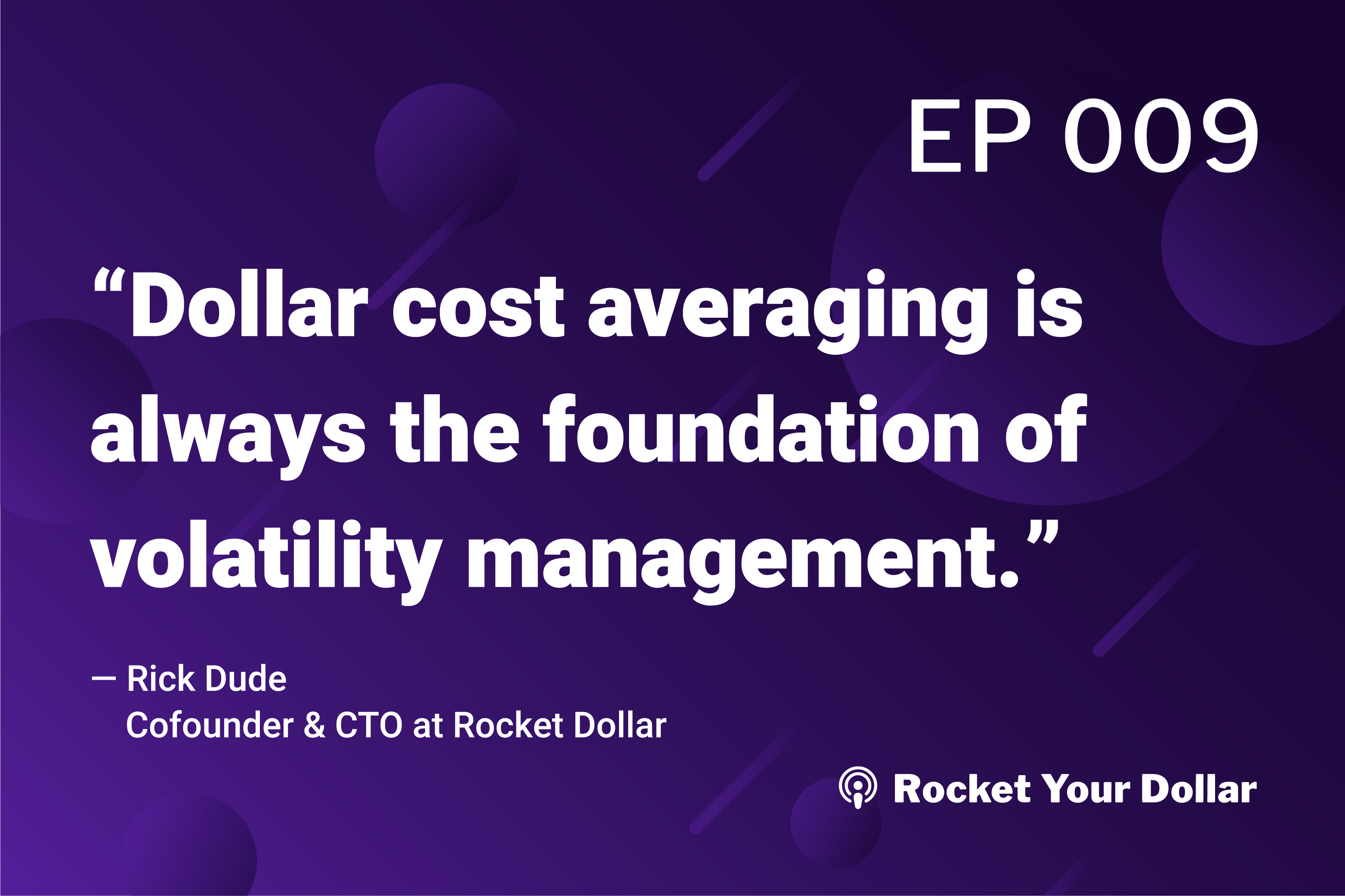 Rocket Your Dollar Ep. 9: Combating Market Volatility