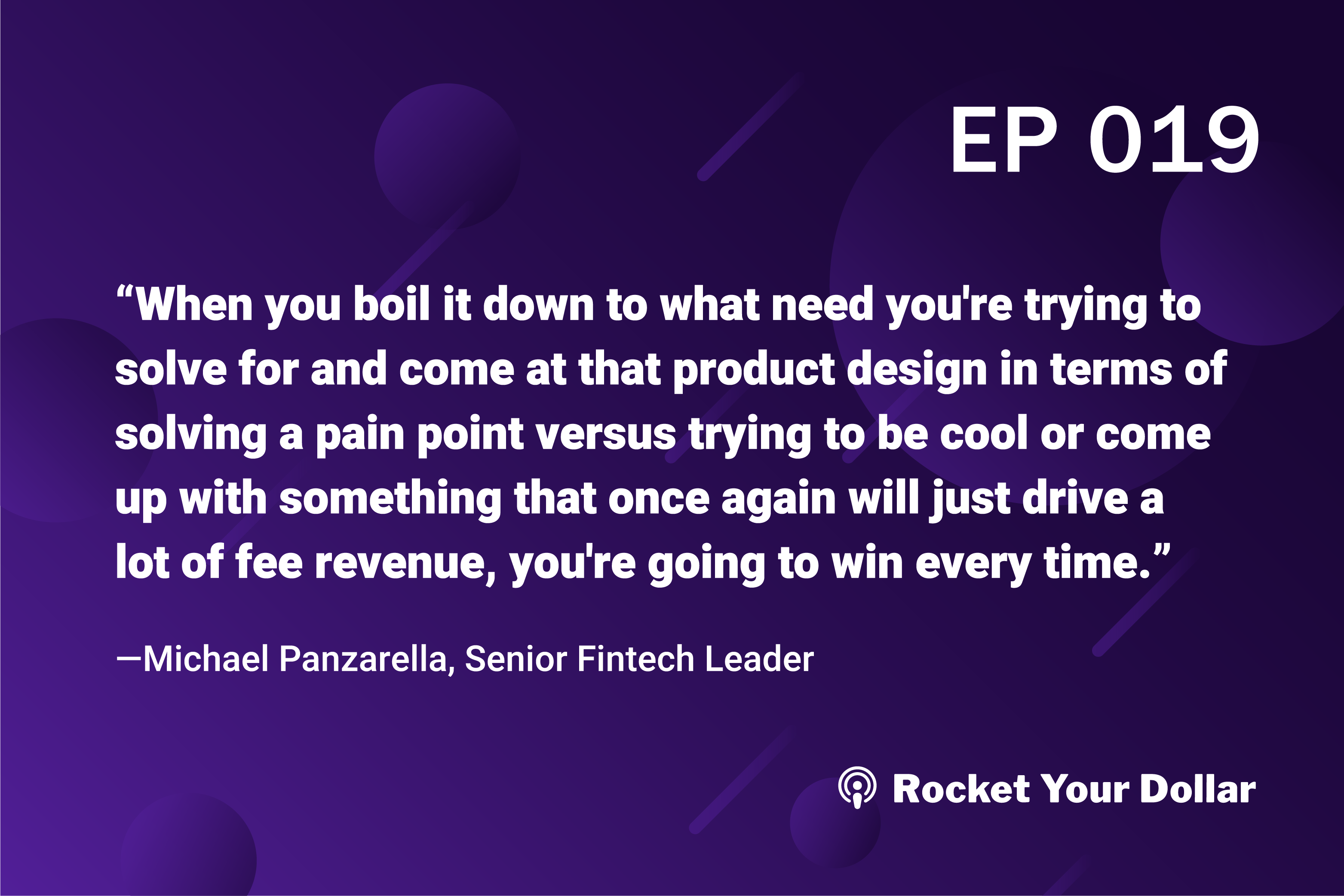 Rocket Your Dollar Ep. 19 How to Make an Innovative FinTech Product