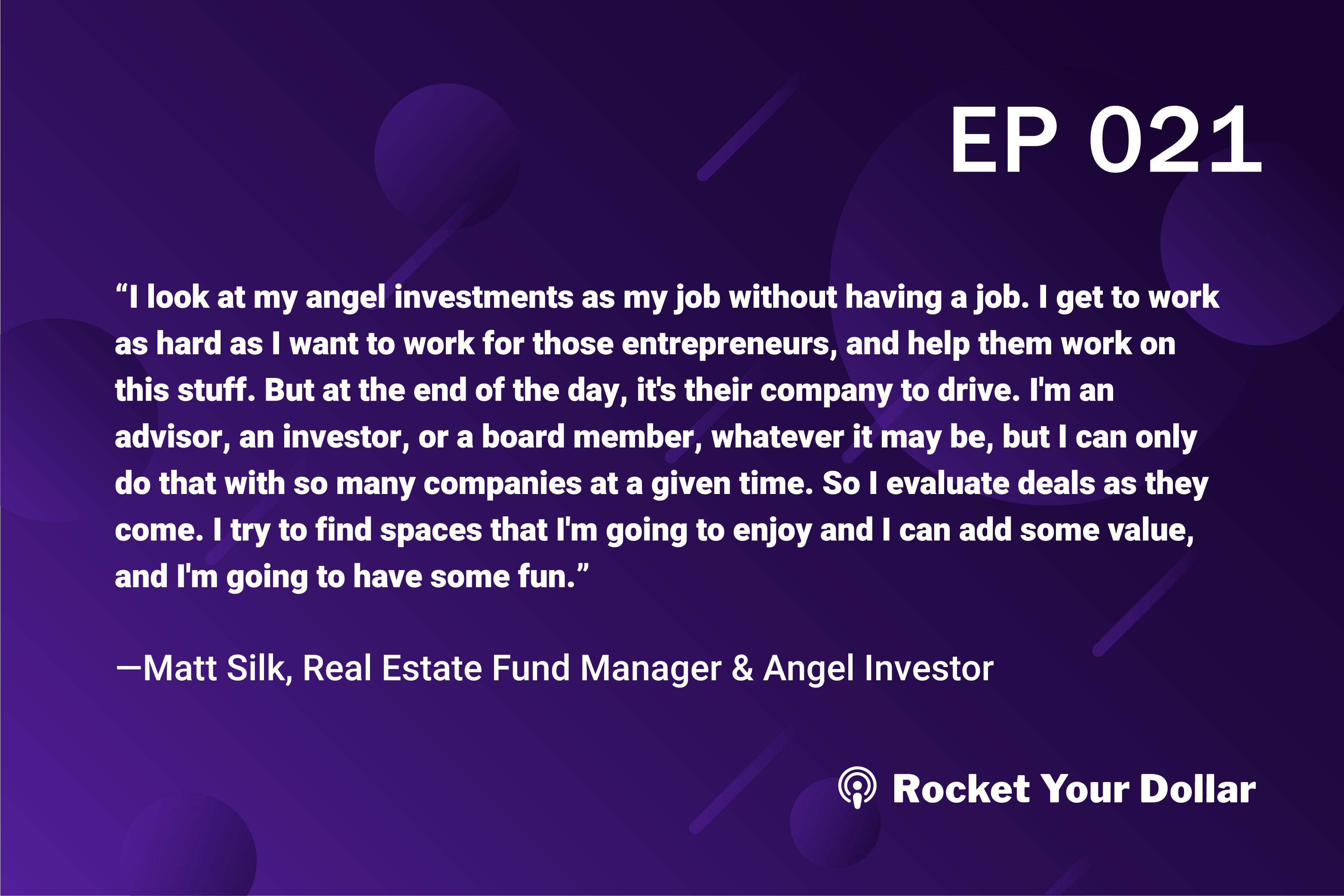 Rocket Your Dollar Ep. 21: Both Sides of the Table, From Entrepreneur to Investor