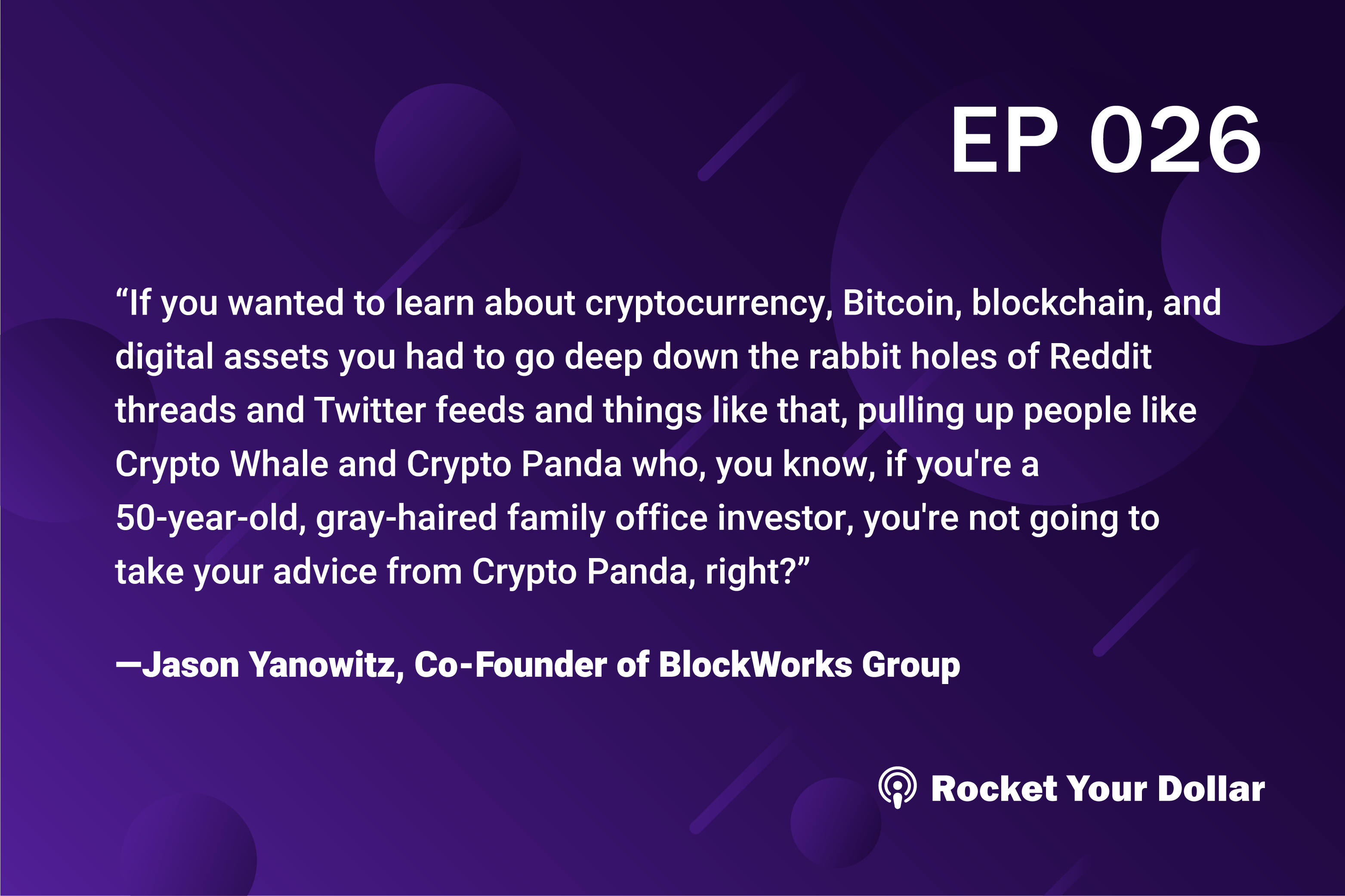 Rocket Your Dollar Ep. 26: Teaching Blockchain and Crypto the Responsible Way