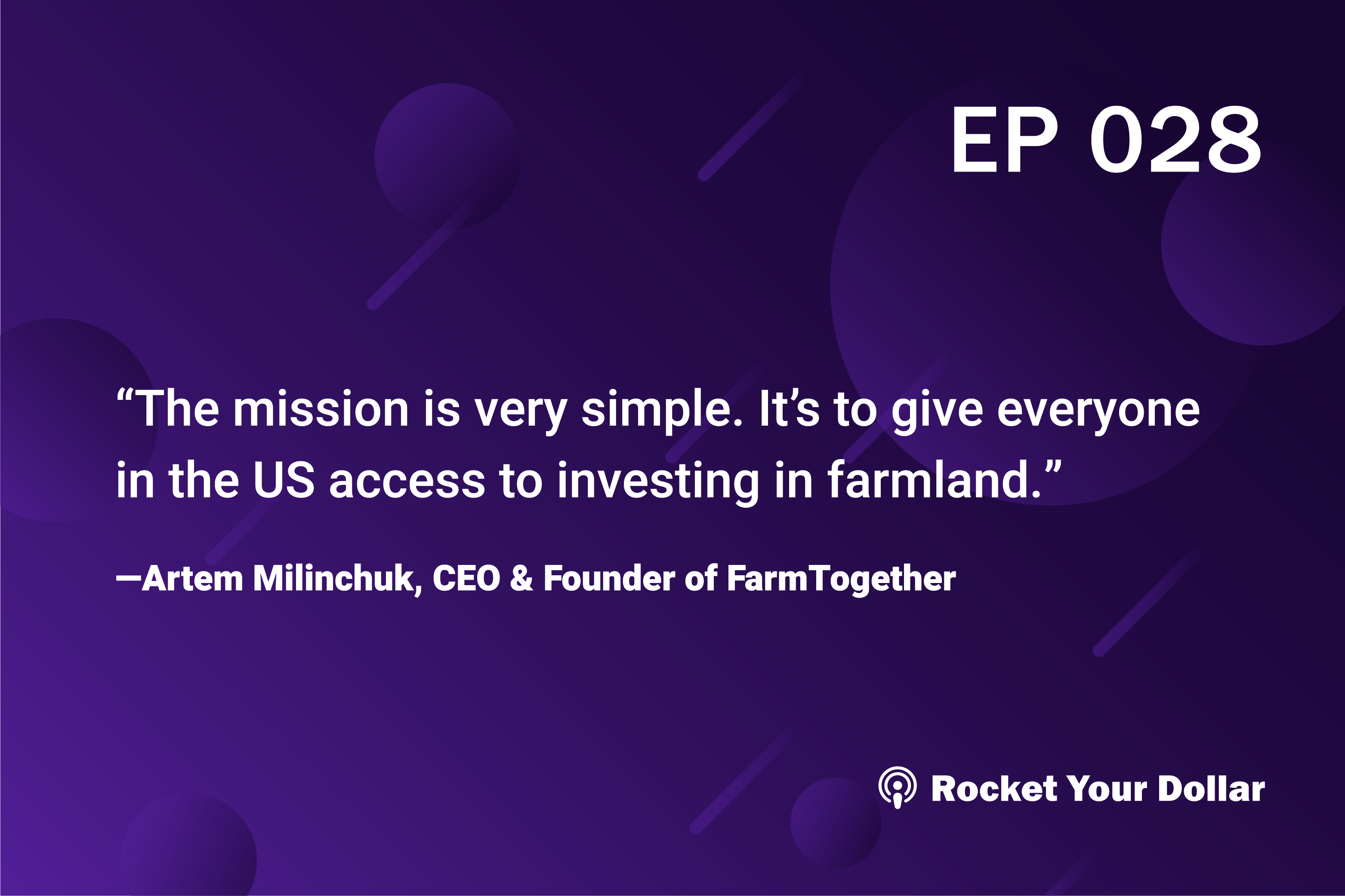 Rocket Your Dollar Ep. 28: Investing in Farmland