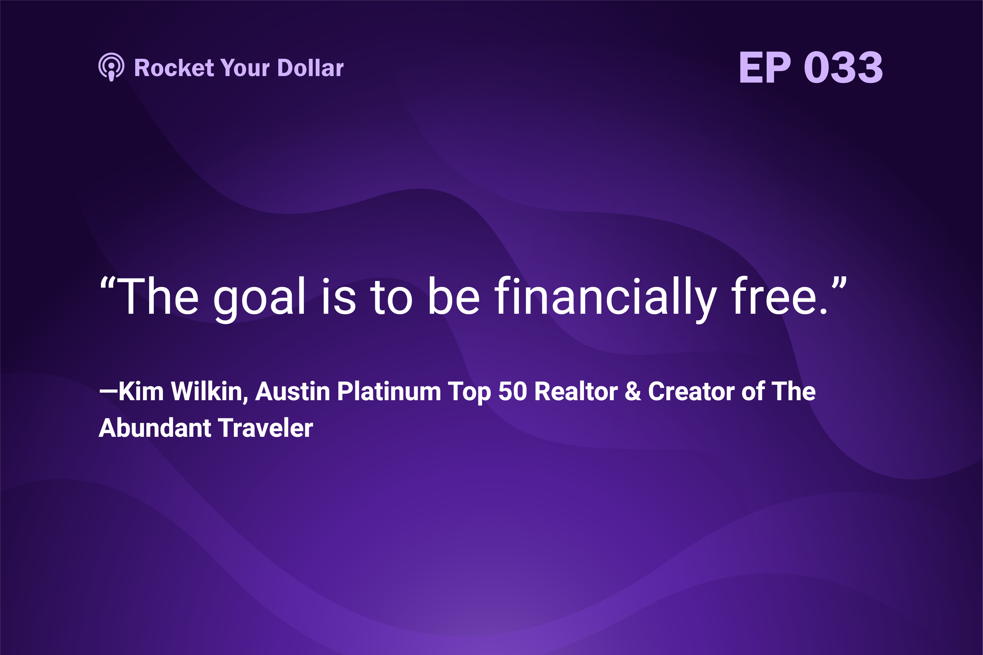 Rocket Your Dollar Ep. 33: Travel the World as a Real Estate Investor