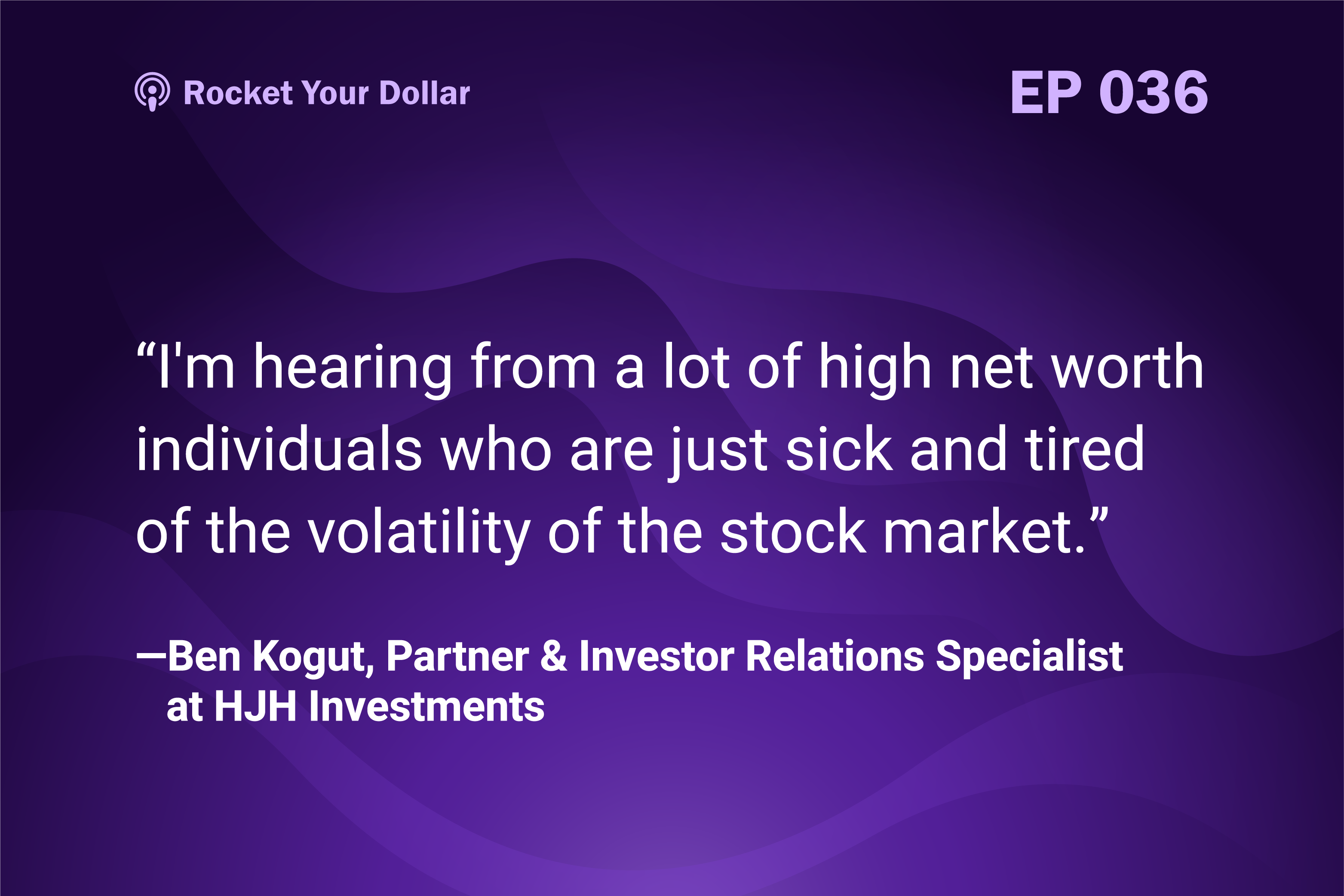 Rocket Your Dollar Ep. 36: Real Estate vs. Market Volatility