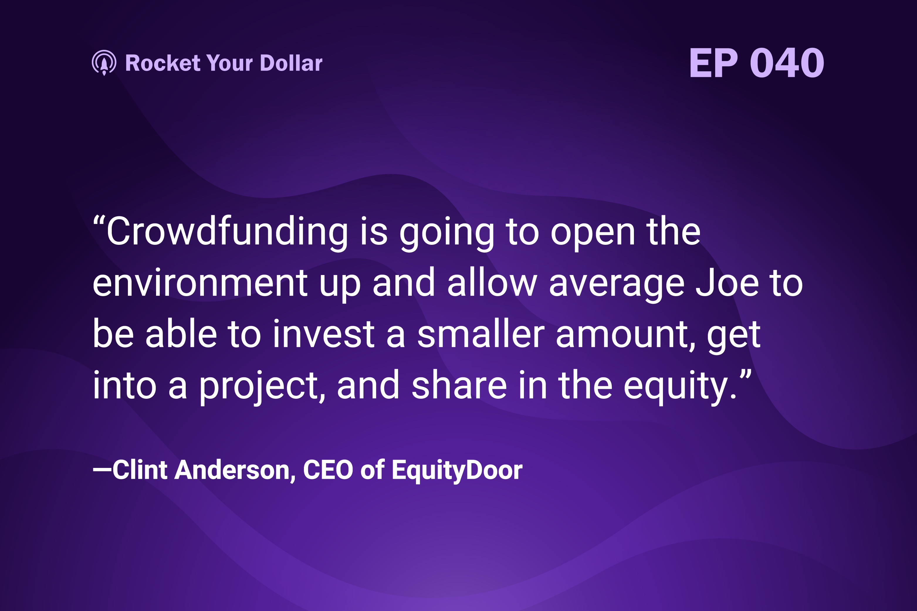 Rocket Your Dollar Ep. 40: Equity Crowdfunding in Real Estate