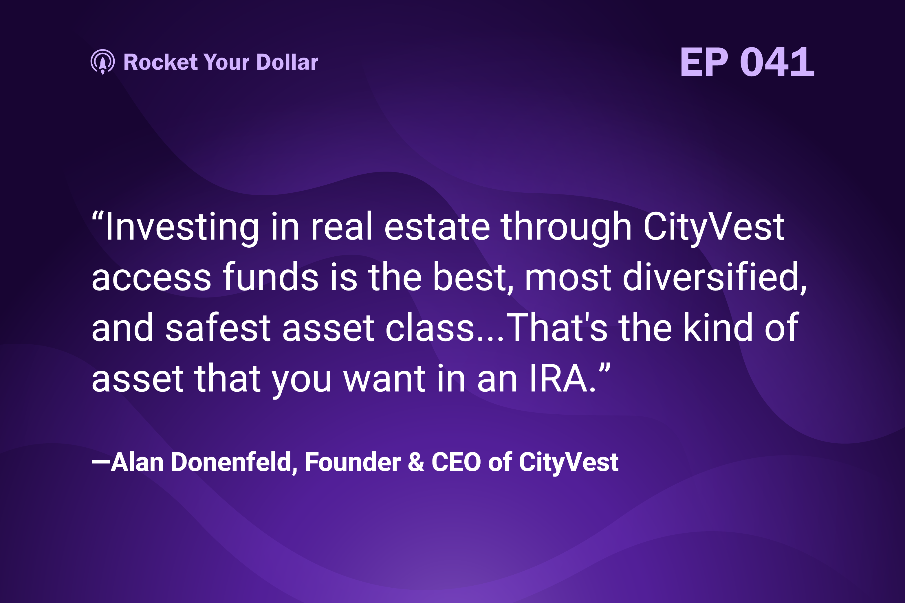 Rocket Your Dollar Ep. 41: Top Tier Real Estate Funding with CityVest