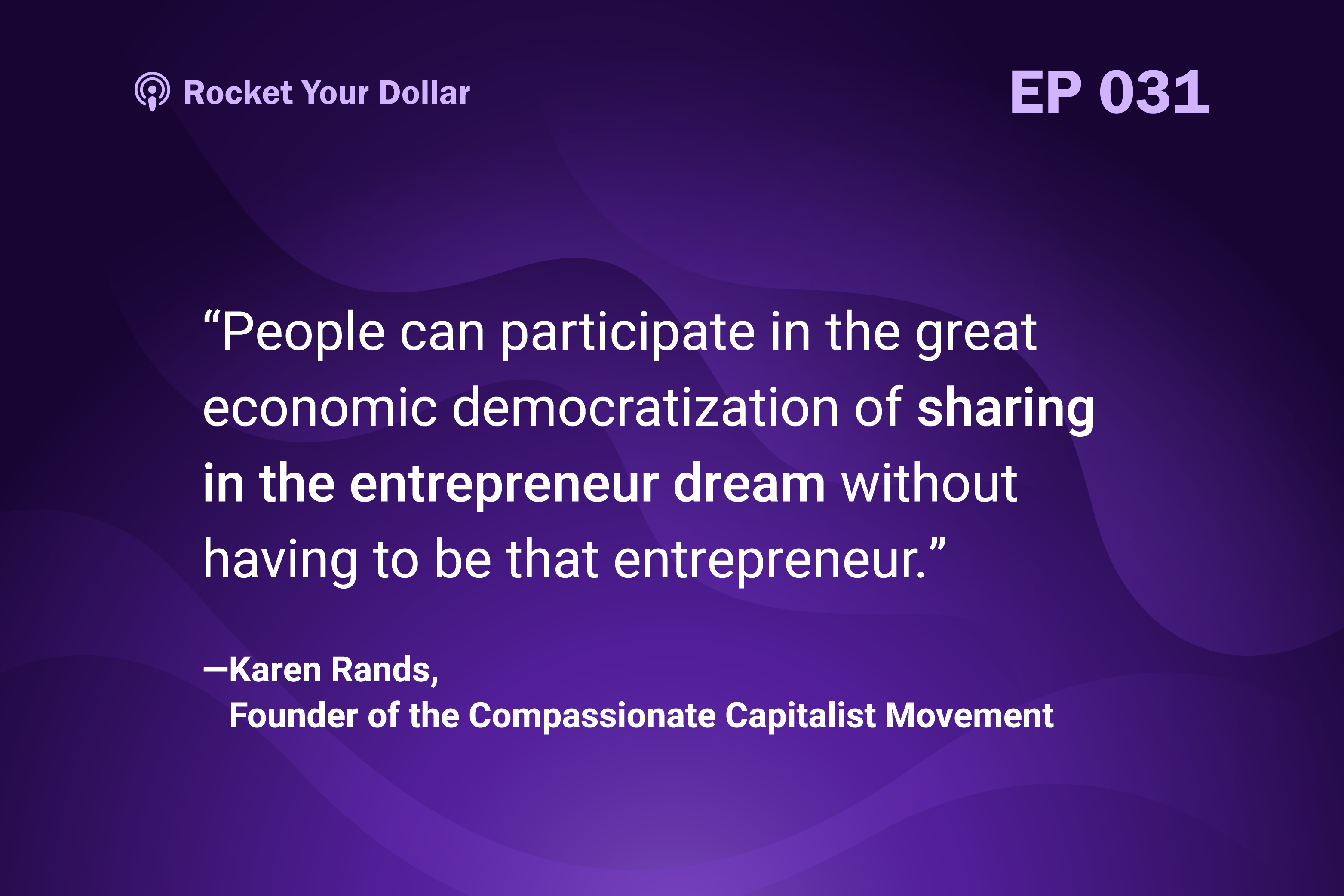 Rocket Your Dollar Ep. 31: Angel Investing as a Compassionate Capitalist