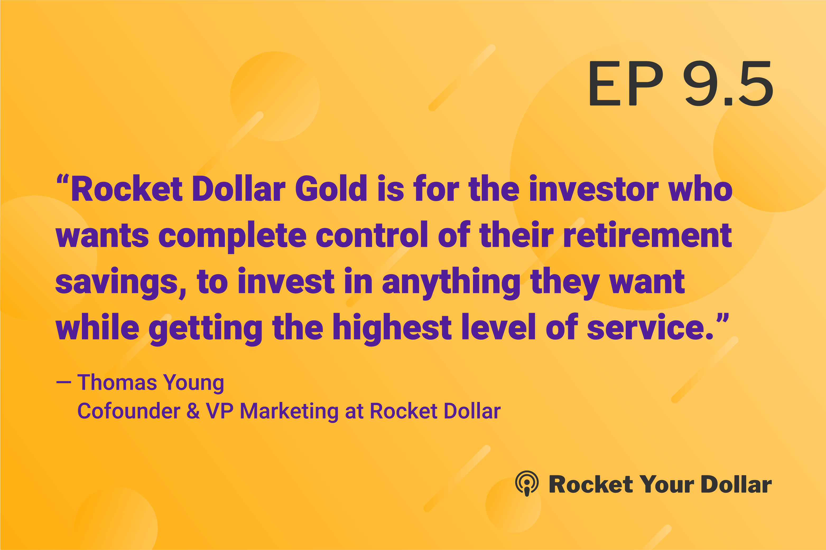 BONUS Episode: Rocket Dollar Gold, The Premium Self-Directed Account