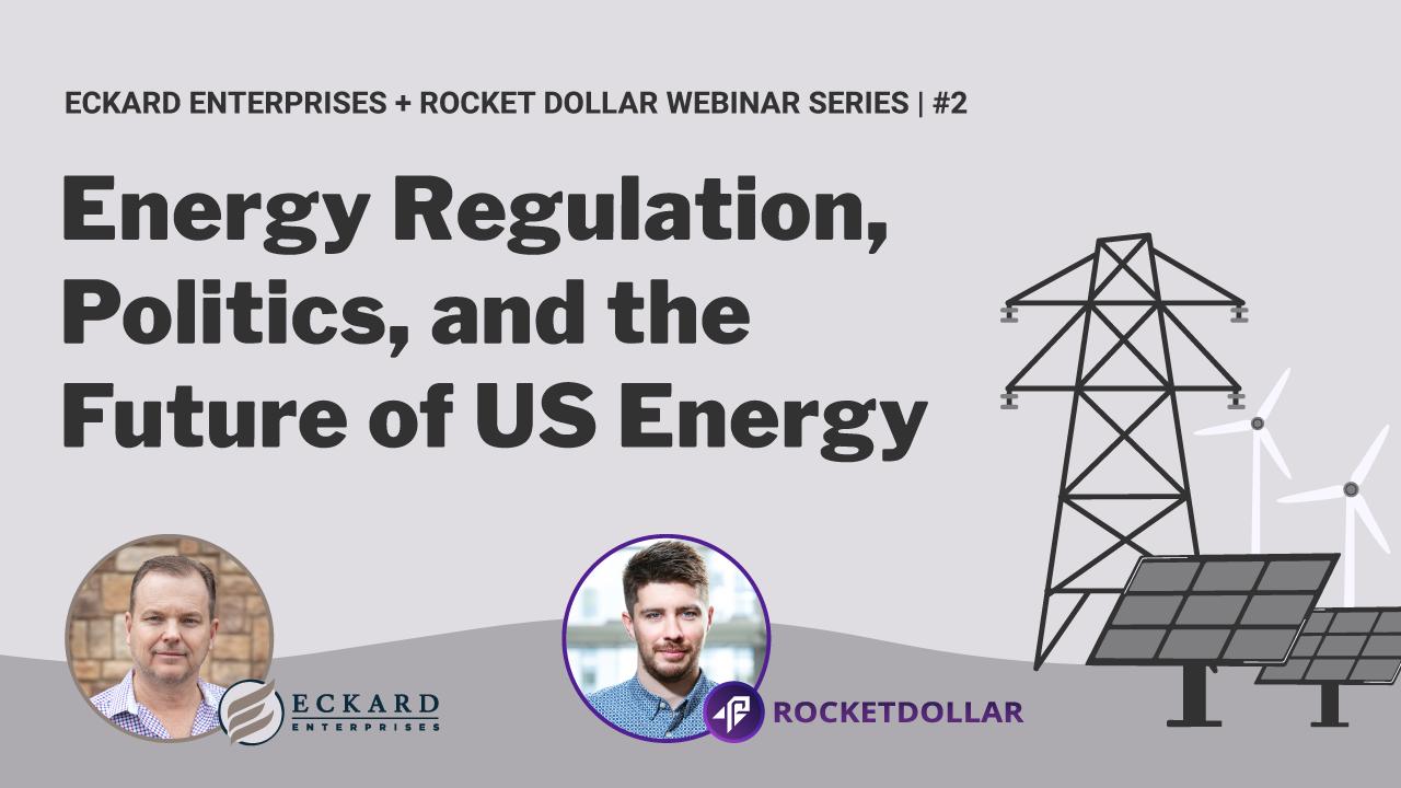 Energy Regulation, Politics, and the Future of US Energy