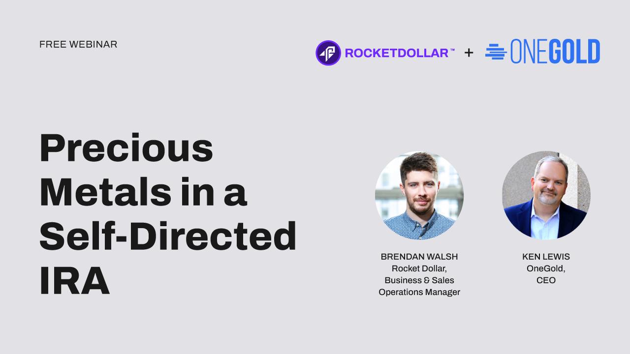 OneGold + Rocket Dollar: Precious Metals in a Self-Directed IRA
