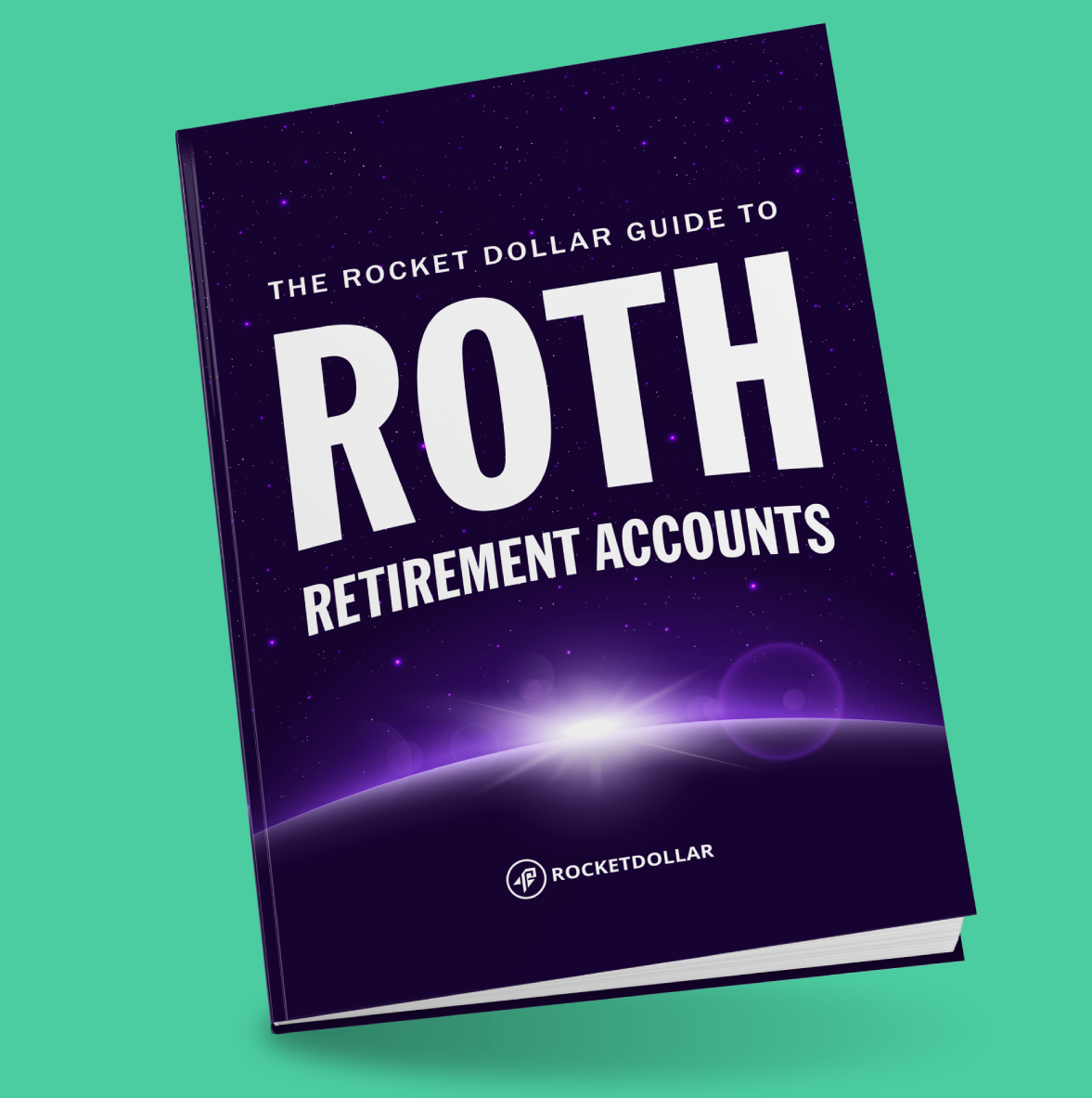 The Rocket Dollar Guide to Roth Retirement Accounts
